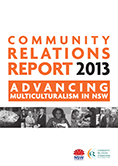Community Relations Report 2013 - Advancing Multiculturalism in NSW